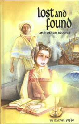 Lost and Found: And Other Stories for Jewish Girls Rochel Yaffe