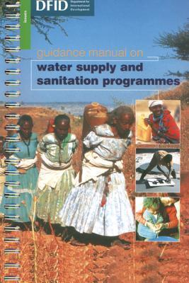 Guidance Manual on Water Supply and Sanitation Programmes  by  Well