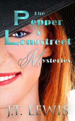 The Pepper and Longstreet Mysteries  by  J.T. Lewis