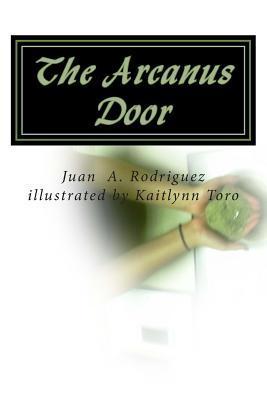 The Arcanus Door: Veronica Journey II  by  Juan A Rodriguez