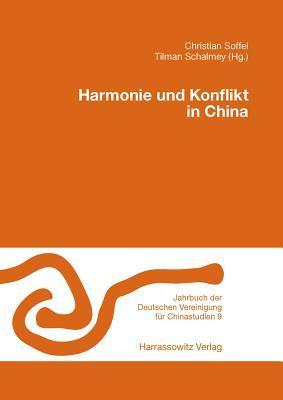 Harmonie Und Konflikt in China  by  Tilmann Schalmey