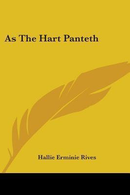 As the Hart Panteth Hallie Erminie Rives