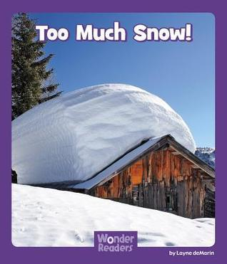 Too Much Snow!  by  Layne Demarin