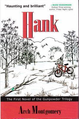 Hank: The First Novel of the Gunpowder Trilogy Arch Montgomery