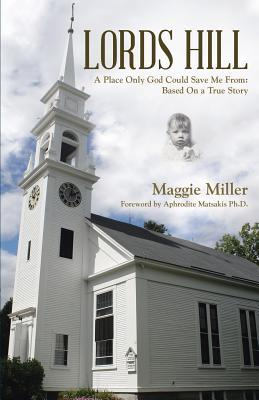 LORDS HILL A Place Only God Could Save Me From Maggie Miller