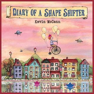 Diary of a Shapeshifter  by  McCann Kevin