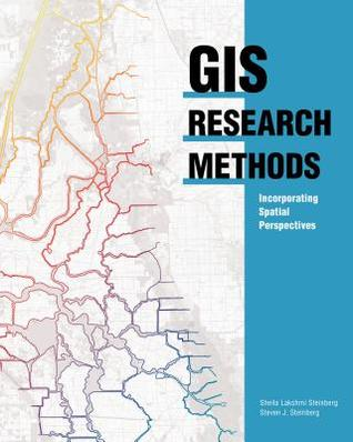 GIS Research Methods: Incorporating Spatial Perspectives with Arcgis Sheila L Steinberg