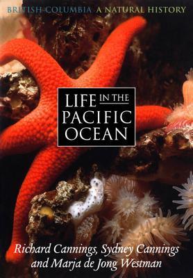 Life in the Pacific Ocean Cannings Richard J Westman Marja de Jong Cannings Sydney G