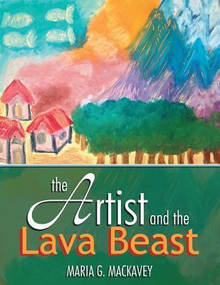 The Artist and the Lava Beast  by  Maria G Mackavey