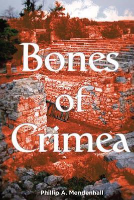 Bones of Crimea MR Phillip Allan Mendenhall