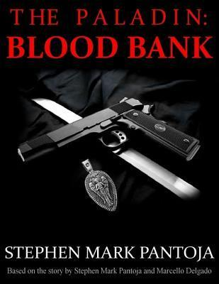 The Paladin: Blood Bank Stephen Pantoja