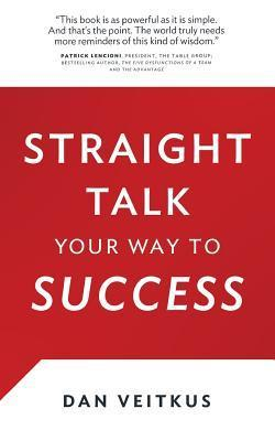 Straight Talk Your Way to Success Dan Veitkus