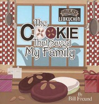 The Cookie That Saved My Family Bill Freund (William C. Freund)