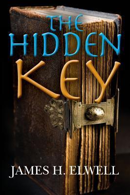 The Hidden Key James H Elwell