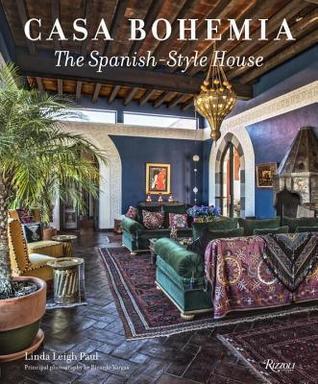 Casa Bohemia: The Spanish-Style House  by  Linda Leigh Paul