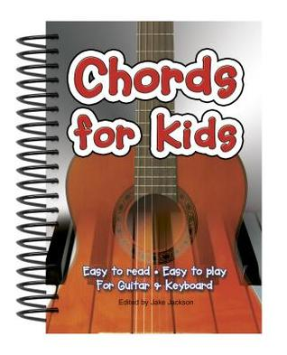 Chords for Kids: Easy to Read - Easy to Play - For Guitar and Keyboard Jake Jackson