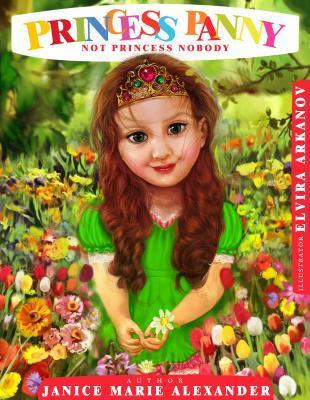 Princess Panny - Not Princess Nobody  by  Janice Marie Alexander