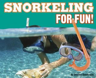 Snorkeling for Fun! Jessica S. Gunderson