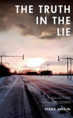 The Truth In The Lie Mark Swain