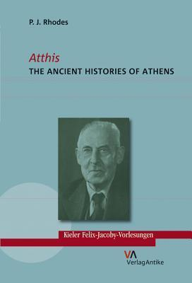 Atthis: The Ancient Histories of Athens P.J. Rhodes