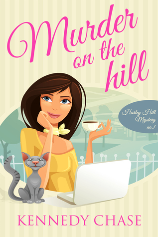 Murder on the Hill (Harley Hill Mysteries, #1)  by  Kennedy Chase