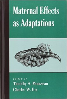 Maternal Effects as Adaptations  by  Fox Mousseau