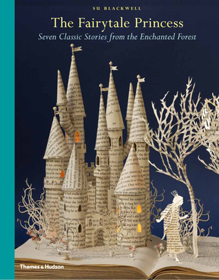The Fairy-Tale Princess: Seven Classic Stories from the Enchanted Forest  by  Wendy Jones