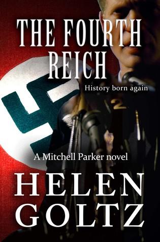 The Fourth Reich (Mitchell Parker #3) Helen Goltz