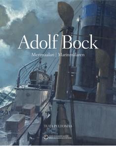 Adolf Bock - Merimaalari  by  Tuija Peltomaa