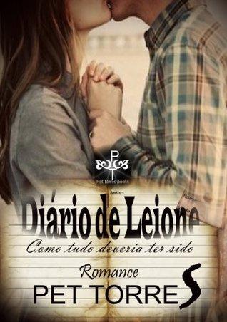 DIÁRIO DE LEIONE : Como tudo deveria ter sido (Ilusionismo obsceno Livro 2)  by  Pet Torres