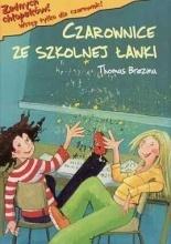 Czarownice ze szkolnej ławki (Żadnych chłopaków. Wstęp tylko dla czarownic, #7) Thomas Brezina