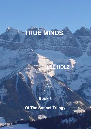 True Minds (Book 3 of The Sonnet Trilogy)  by  Lee Holz