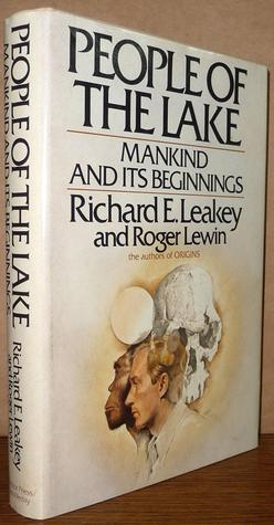 People of the Lake: Mankind and its Beginnings  by  Richard E. Leakey