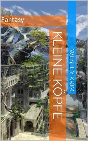 kleine köpfe: Fantasy  by  Wesley Krim