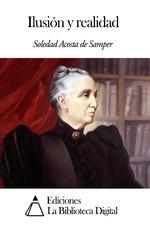 Ilusión y realidad  by  Soledad Acosta de Samper