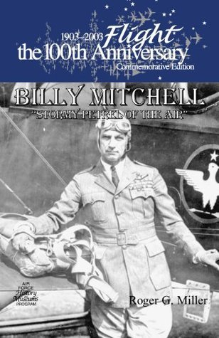 Billy Mitchell Stormy Petrel of the Air  by  U.S. Air Force