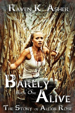 Barely Alive (The Story of Alexis Rose #1) Raven K. Asher