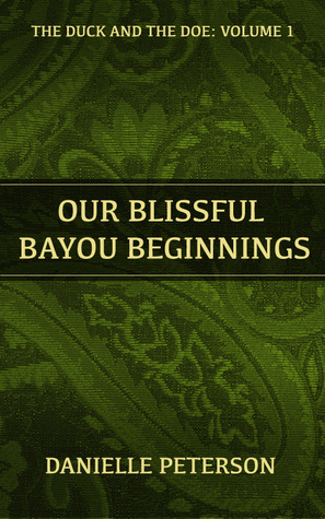 Our Blissful Bayou Beginnings Danielle Peterson