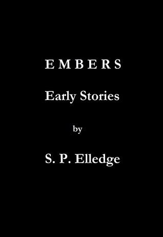 Embers  by  S.P. Elledge