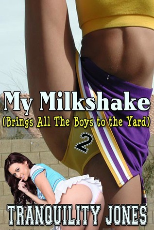 My Milk Shake (Brings all the boys to the yard) 2 Tranquility Jones
