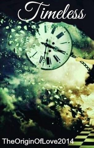 Timeless  by  TheOriginOfLove2014