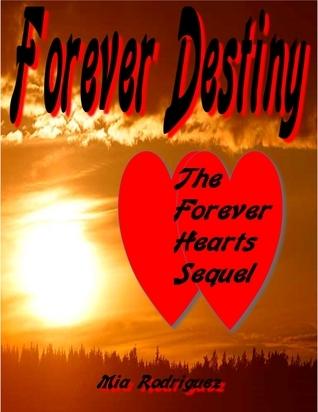 Forever Destiny Mia Rodriguez