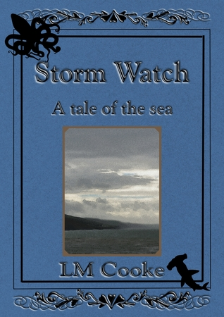 Storm Watch: A Tale of the Sea  by  LM Cooke