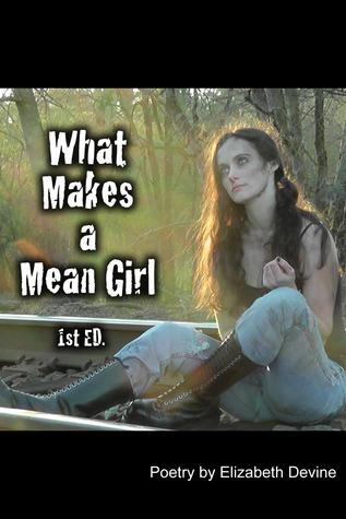 What Makes a Mean Girl Elizabeth Devine
