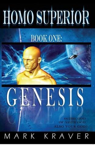 Homo Superior Book One: Genesis Mark Kraver