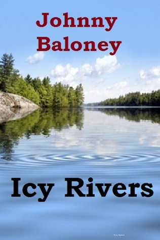 Johnny Baloney Icy Rivers