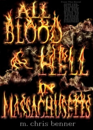 All Blood & Hell in Massachusetts  by  M. Chris Benner