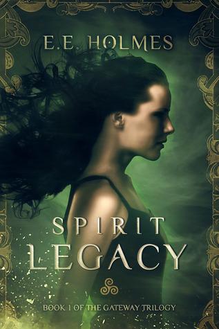 Spirit Legacy (Book 1 of the Gateway Trilogy) E.E. Holmes