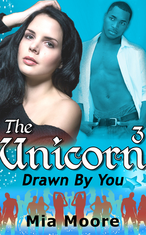 Unicorn 3 Drawn to You  by  Mia Moore