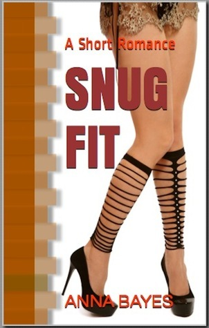 Snug Fit  by  Anna Bayes